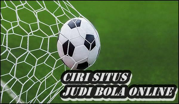 Ciri Situs Judi Bola Online